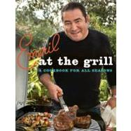 Emeril at the Grill: A Cookbook for All Seasons by Lagasse, Emeril, 9780061742743