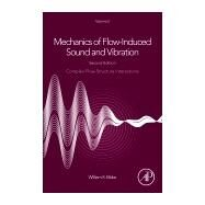 Mechanics of Flow-induced Sound and Vibration 9780128092743N