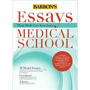 Essays That Will Get You into Medical School by Dowhan, Chris; Kaufman, Dan; Dowhan, Adrienne, 9781438002743