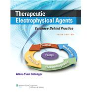 Therapeutic Electrophysical Agents: Evidence Behind Practice by Belanger, Alain Y., 9781451182743