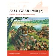 Fall Gelb 1940 (2) Airborne assault on the Low Countries by Dildy, Doug; Dennis, Peter, 9781472802743