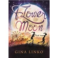Flower Moon by Linko, Gina, 9781510722743