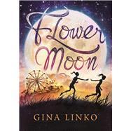 Flower Moon by Linko, Gina, 9781510722743