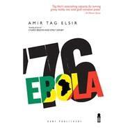 Ebola '76 by Elsir, Amir Tag; Bredin, Charis; Danby, Emily, 9781850772743