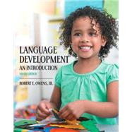 Language Development: An Introduction with Enhanced Pearson eText -- Access Card Package, 9/e by OWENS, 9780134092744