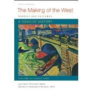 Making of the West: a Concise History, Volume II : Peoples and Cultures by Hunt, Lynn; Martin, Thomas R.; Rosenwein, Barbara H.; Smith, Bonnie G., 9780312672744
