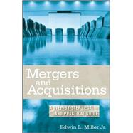 Mergers and Acquisitons : A Step-by-Step Legal and Practical Guide by Miller, Edwin L., 9780470222744