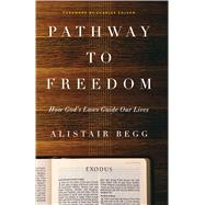 Pathway to Freedom How God's Laws Guide Our Lives by Begg, Alistair; Colson, Charles, 9780802412744