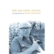 Our God Loves Justice by Mcmaken, W. Travis, 9781451482744