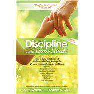 Discipline With Love & Limits by Wyckoff, Jerry; Unell, Barbara C., 9781501112744