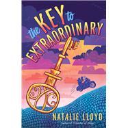 The Key to Extraordinary by Lloyd, Natalie, 9780545552745