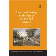 Poetry and Ecology in the Age of Milton and Marvell by McColley,Diane Kelsey, 9781138252745