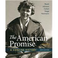 The American Promise: A Concise History, Volume 2 From 1865 by Roark, James L.; Johnson, Michael P.; Cohen, Patricia Cline; Stage, Sarah; Hartmann, Susan M., 9781319042745