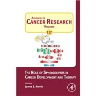 The Role of Sphingolipids in Cancer Development and Therapy by Norris, James S., 9780123942746