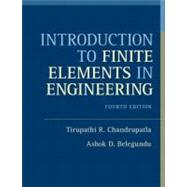 Introduction to Finite Elements in Engineering by Chandrupatla, Tirupathi R.; Belegundu, Ashok D., 9780132162746