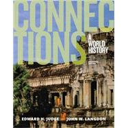 Connections A World History, Combined Volume by Judge, Edward H.; Langdon, John W., 9780133842746
