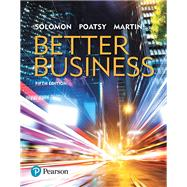 Better Business by Solomon, Michael R.; Poatsy, Mary Anne; Martin, Kendall, 9780134522746
