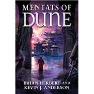 Mentats of Dune by Herbert, Brian; Anderson, Kevin J., 9780765322746