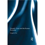 Growth, Crisis and the Korean Economy by Cho; Dongchul, 9781138792746