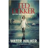 Water Walker by Dekker, Ted, 9781617952746