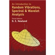 An Introduction to Random Vibrations, Spectral & Wavelet Analysis Third Edition 9780486442747N