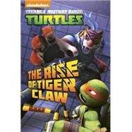 The Rise of Tiger Claw (Teenage Mutant Ninja Turtles) by LEWMAN, DAVIDSPAZIANTE, PATRICK, 9780553522747