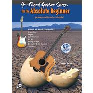 4-Chord Guitar Songs for the Absolute Beginner by Mazer, Susan, 9780739052747