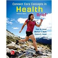 Connect Core Concepts in Health, BRIEF, Loose Leaf Edition by Insel, Paul; Roth, Walton, 9781259702747