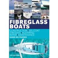 Fibreglass Boats Construction, gel coat, stressing, blistering, repair, maintenance by du Plessis, Hugo, 9781408122747