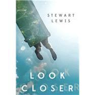 Look Closer by Lewis, Stewart, 9781492662747