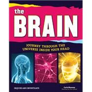 The Brain Journey Through the Universe Inside Your Head by Mooney, Carla; Casteel, Tom, 9781619302747