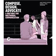 Compose, Design, Advocate by Wysocki, Anne Frances; Lynch, Dennis A., 9780134122748