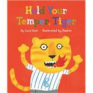Hold Your Temper, Tiger! by Roth, Carol; Rashin, 9780735842748