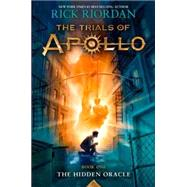The Trials of Apollo Book One The Hidden Oracle by Riordan, Rick, 9781484732748