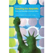 Keeping the Republic : Power and Citizenship in American Politics, Brief Edition by Barbour, Christine; Wright, Gerald C., 9781608712748