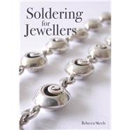 Soldering for Jewellers by Skeels, Rebecca, 9781785002748