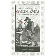 A Miscellany for Garden-lovers: Facts and Folklore Through the Ages by Squire, David; Squire, David R., 9780857842749