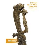 Indian Arms and Armour by Richardson, Thom; Bennett, Natasha, 9780948092749