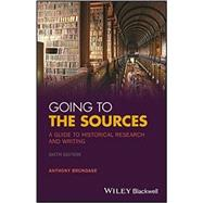 Going to the Sources: A Guide to Historical Research and Writing by Brundage, Anthony, 9781119262749