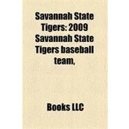 Savannah State Tigers : 2009 Savannah State Tigers baseball Team, by , 9781156032749