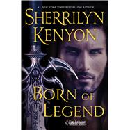 Born of Legend by Kenyon, Sherrilyn, 9781250082749