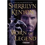 Born of Legend by Kenyon, Sherrilyn, 9781250082749