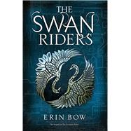 The Swan Riders by Bow, Erin, 9781481442749