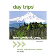 Day Trips� from Portland, Oregon: Getaway Ideas for the Local Traveler by Cooper Findling, Kim, 9781493012749