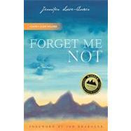 Forget Me Not : A Memoir by Lowe-Anker, Jennifer, 9781594852749