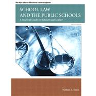 School Law and the Public Schools A Practical Guide for Educational Leaders by Essex, Nathan L., 9780137072750