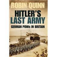 Hitler's Last Army by Quinn, Robin, 9780752482750