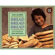 Bread Bread Bread by Morris, Ann, 9780688122751