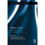Children in Crisis: Ethnographic Studies in International Contexts by Hashemi; Manata, 9781138952751