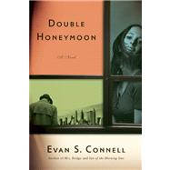 Double Honeymoon by Connell, Evan S., 9781619022751